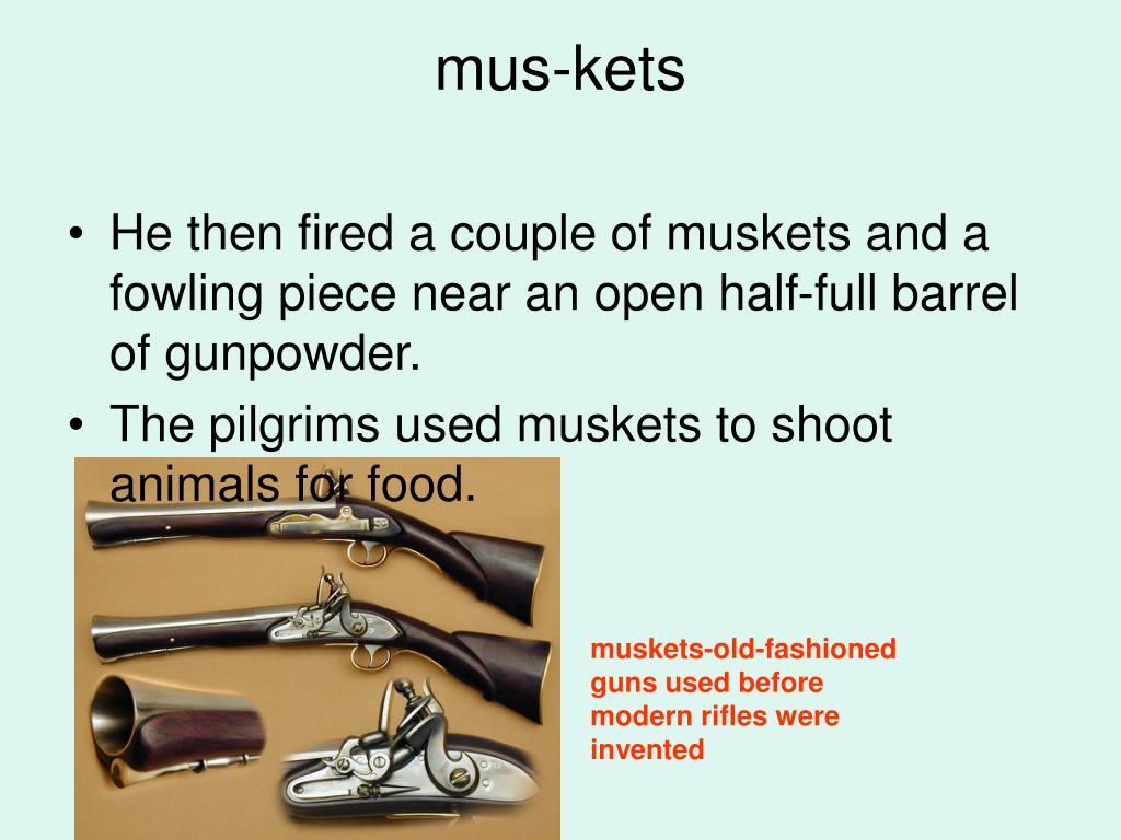 mus-kets