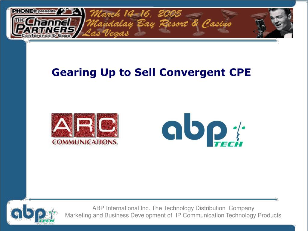 Gearing Up to Sell Convergent CPE