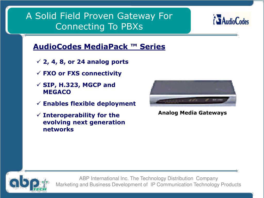 A Solid Field Proven Gateway For Connecting To PBXs