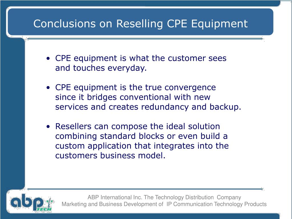 Conclusions on Reselling CPE Equipment