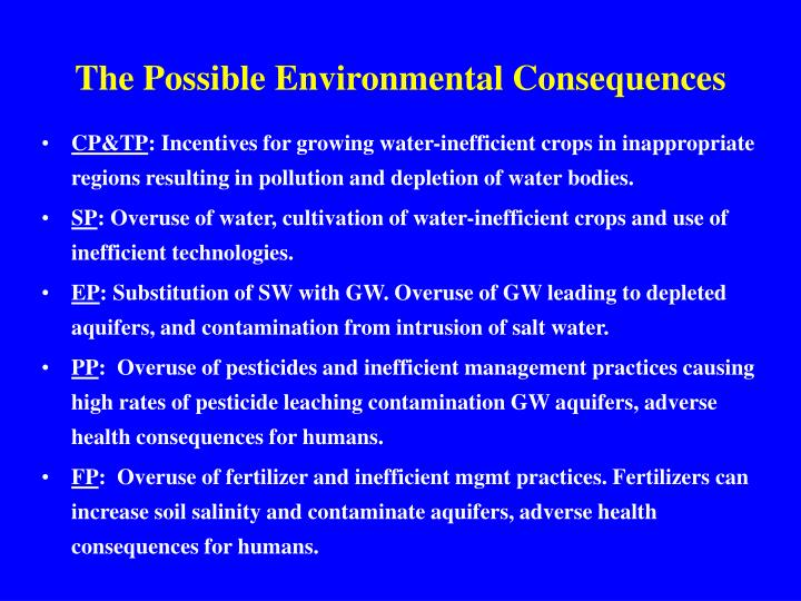 The Possible Environmental Consequences