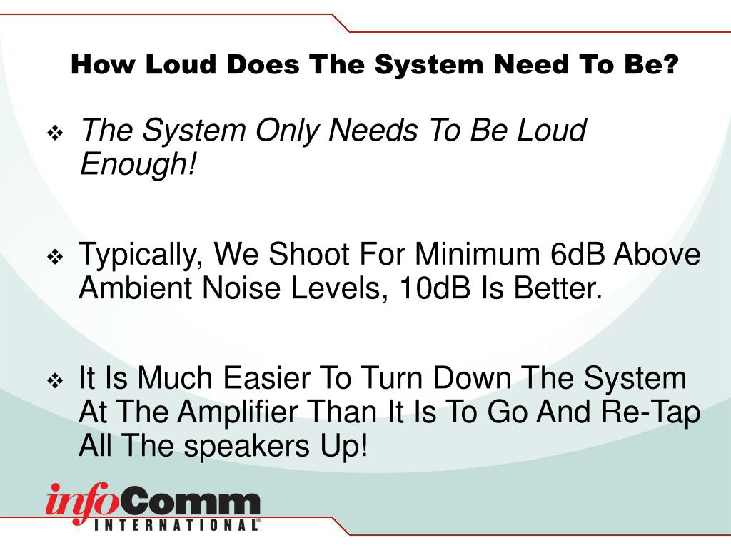 How Loud Does The System Need To Be?