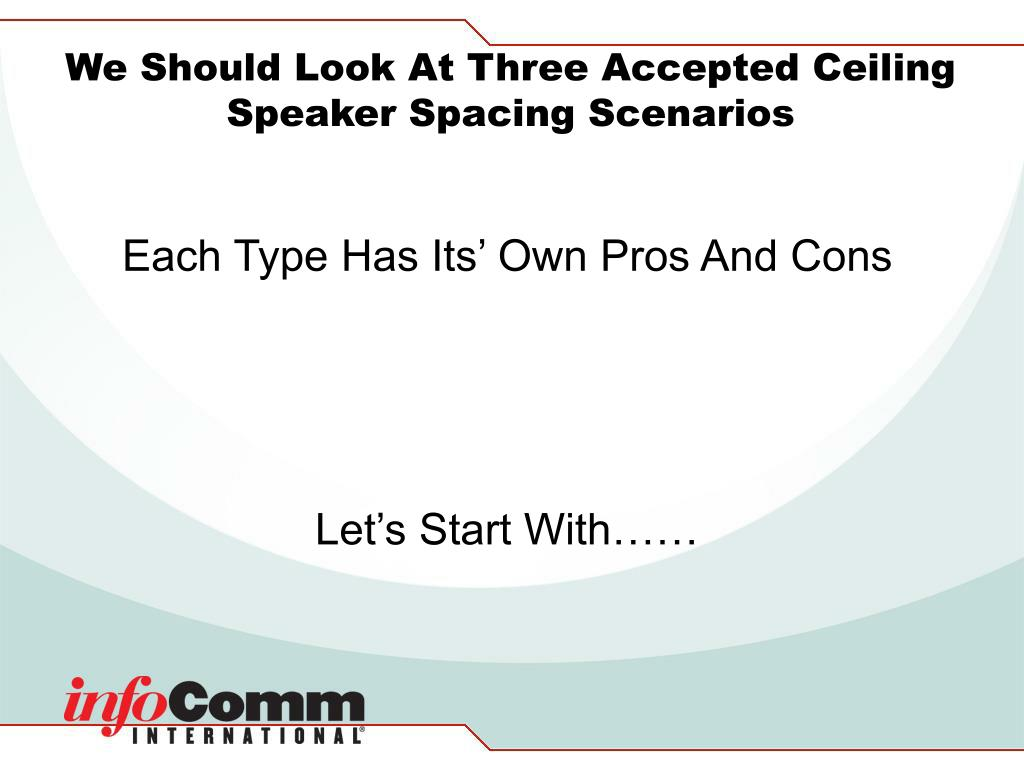 We Should Look At Three Accepted Ceiling Speaker Spacing Scenarios