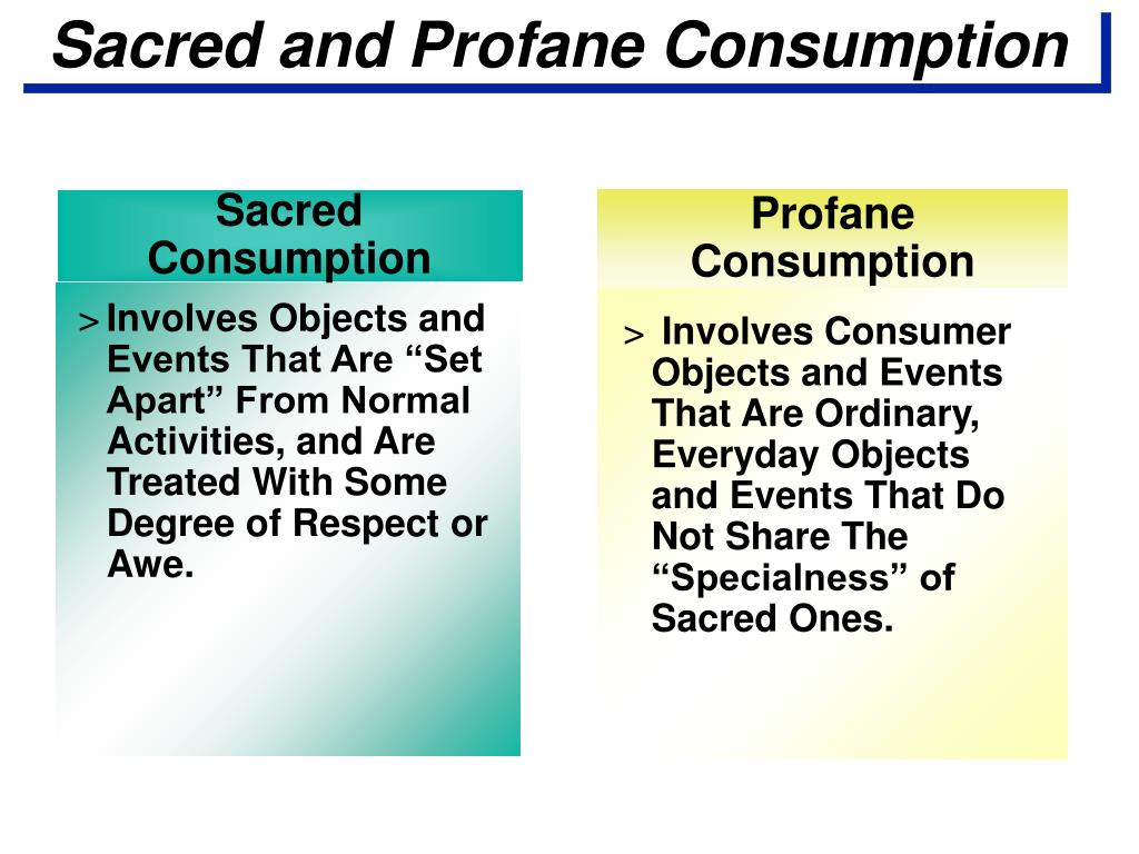 Sacred and Profane Consumption