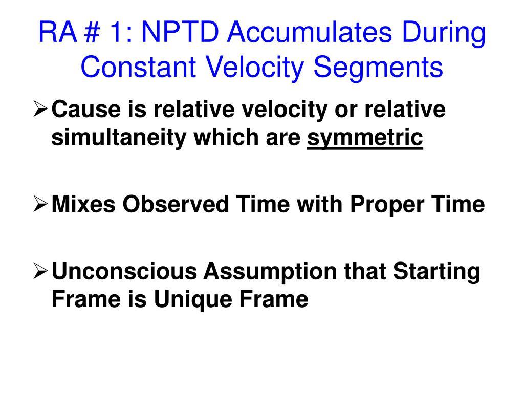 RA # 1: NPTD Accumulates During Constant Velocity Segments