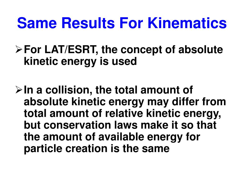 Same Results For Kinematics