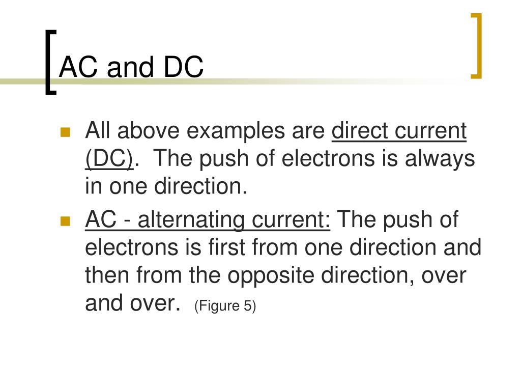 AC and DC