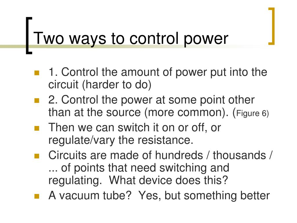 Two ways to control power