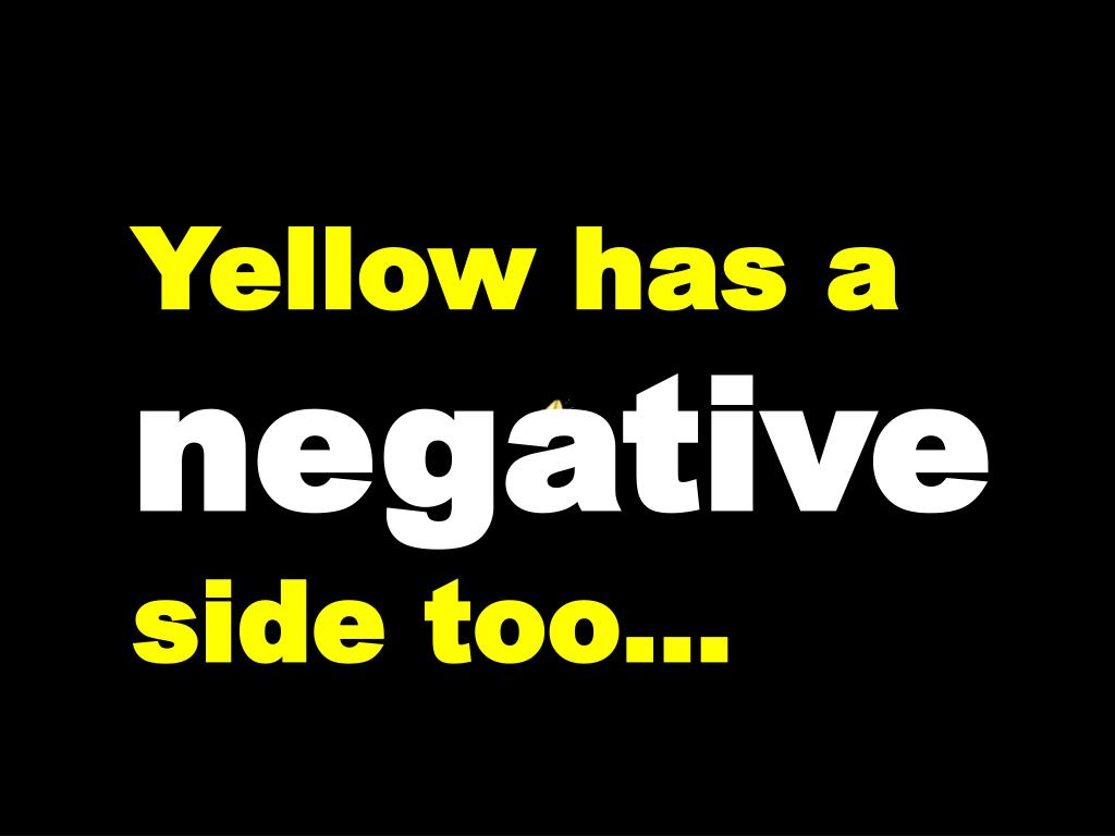 Yellow has a