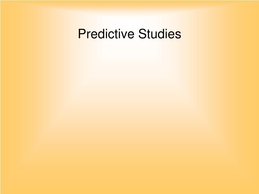 Predictive Studies