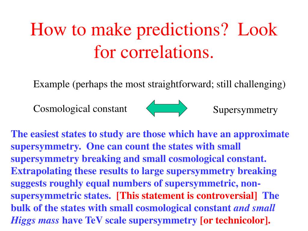 How to make predictions?  Look for correlations.