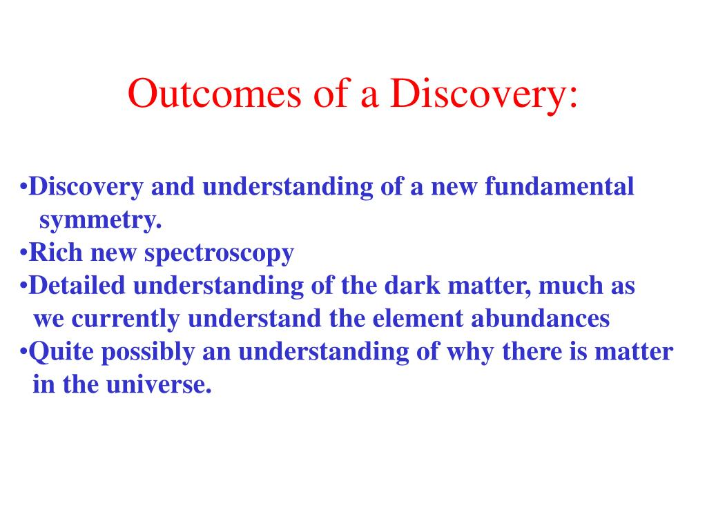 Outcomes of a Discovery: