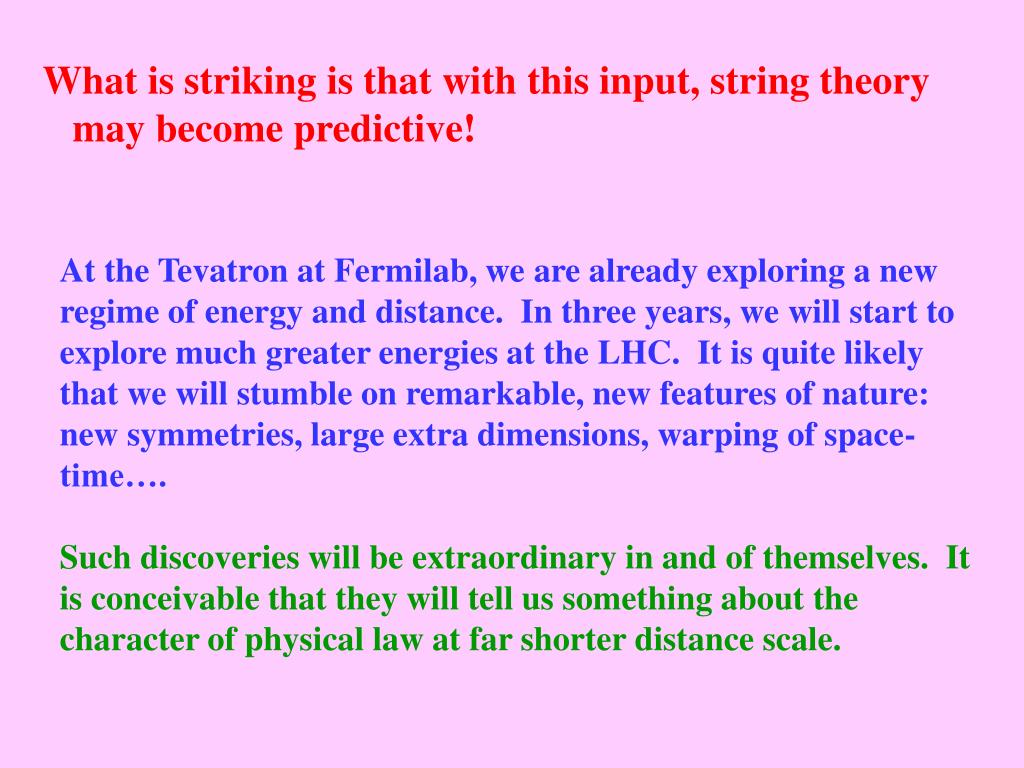 What is striking is that with this input, string theory