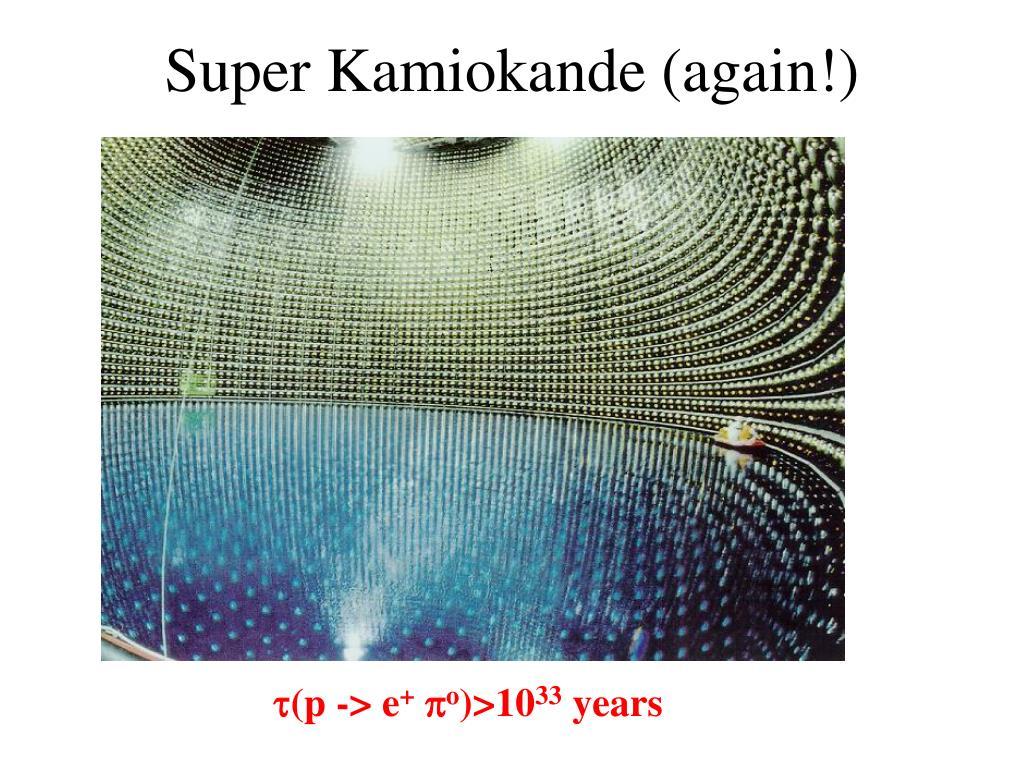 Super Kamiokande (again!)