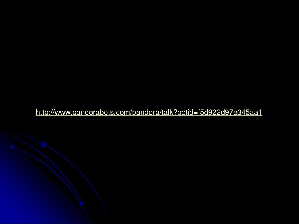 http://www.pandorabots.com/pandora/talk?botid=f5d922d97e345aa1