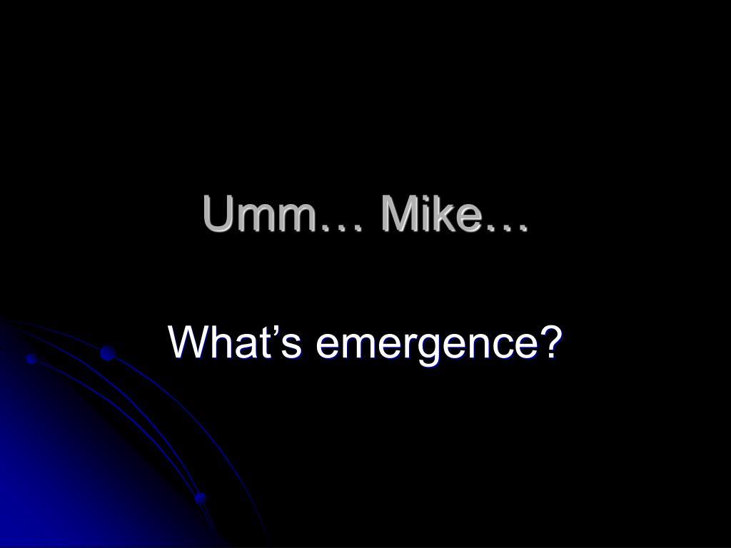 Umm… Mike…