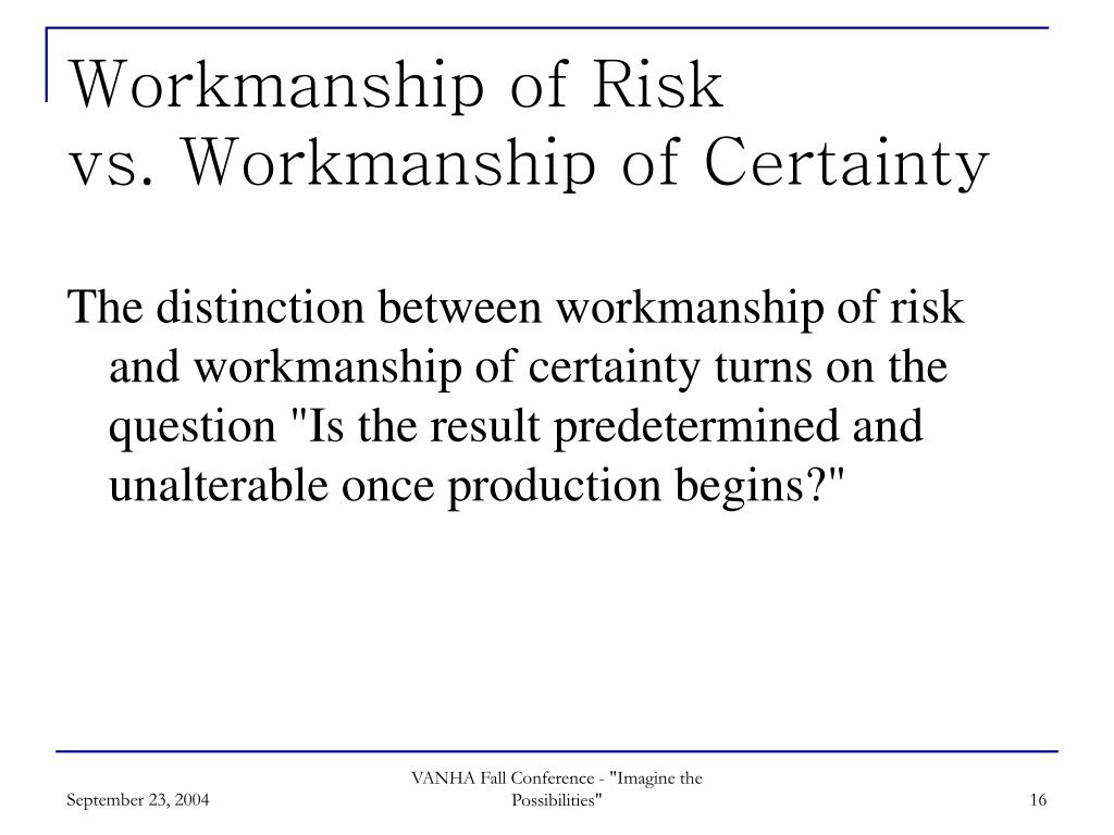 Workmanship of Risk
