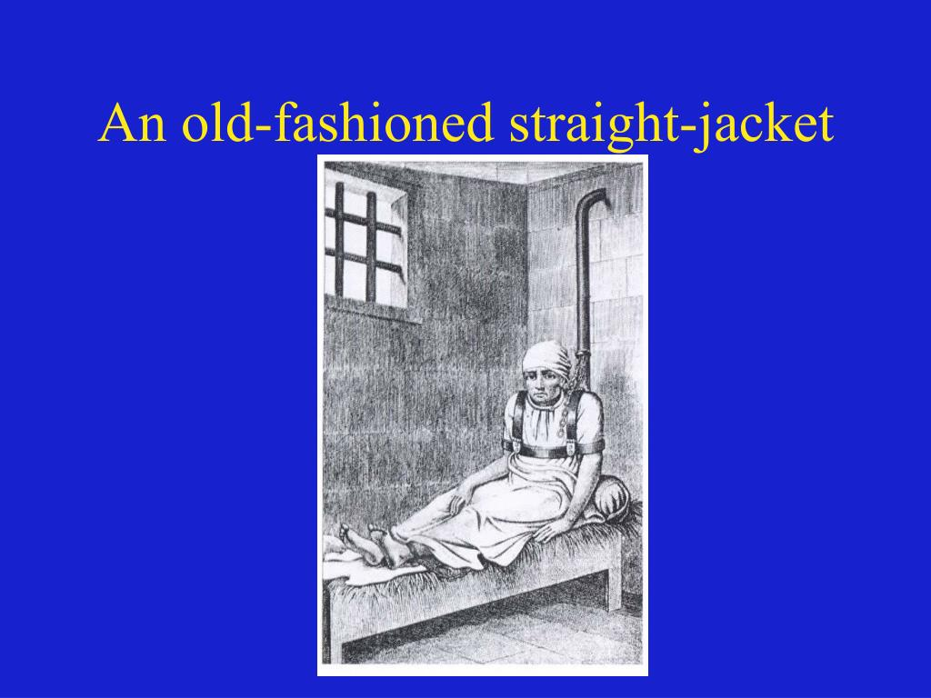 An old-fashioned straight-jacket