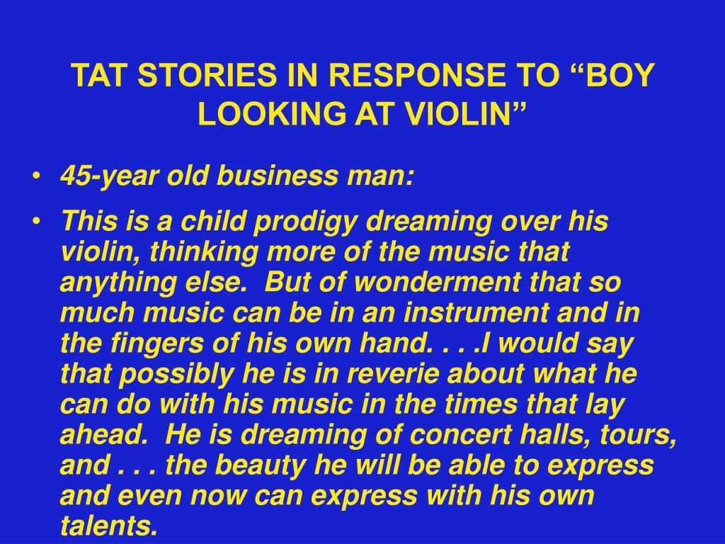 "TAT STORIES IN RESPONSE TO ""BOY LOOKING AT VIOLIN"""