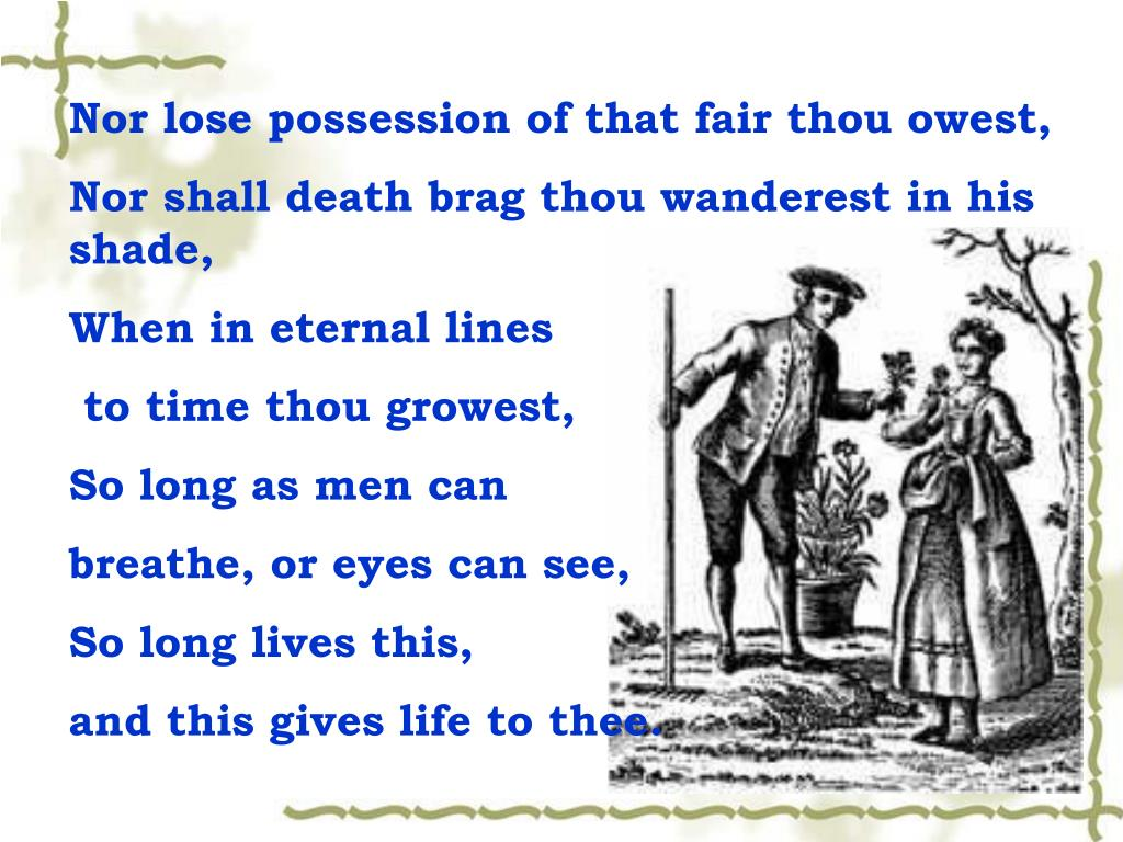 Nor lose possession of that fair thou owest,