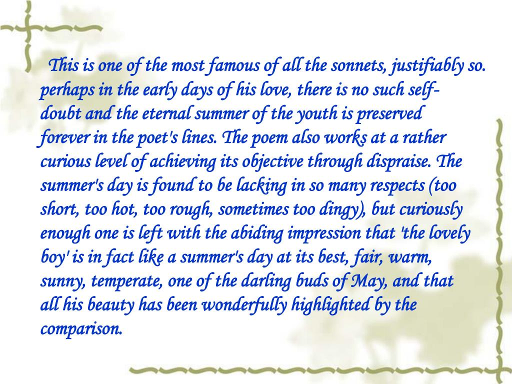 This is one of the most famous of all the sonnets, justifiably so.