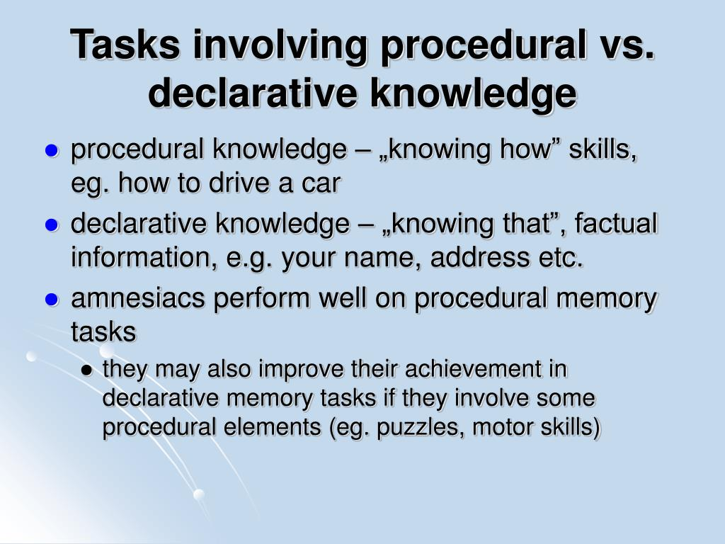Tasks involving procedural vs. declarative knowledge