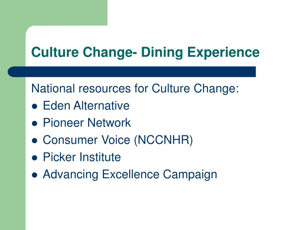 Culture Change- Dining Experience