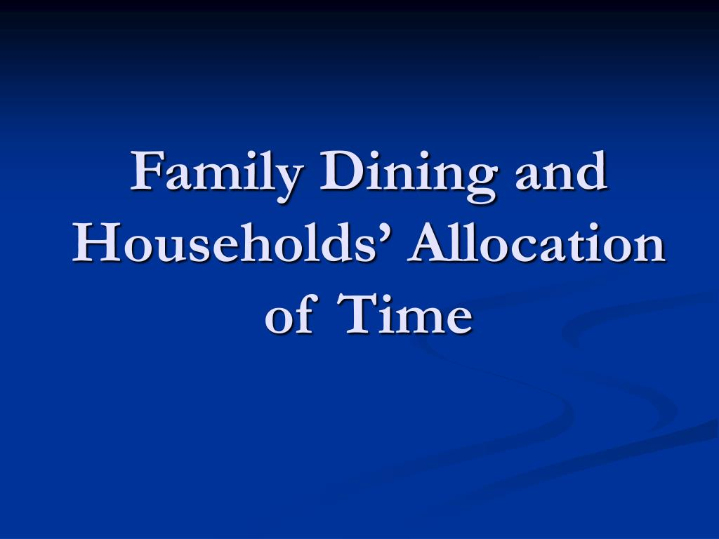 Family Dining and Households' Allocation of Time