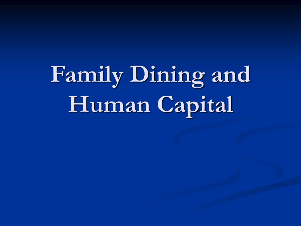 Family Dining and Human Capital