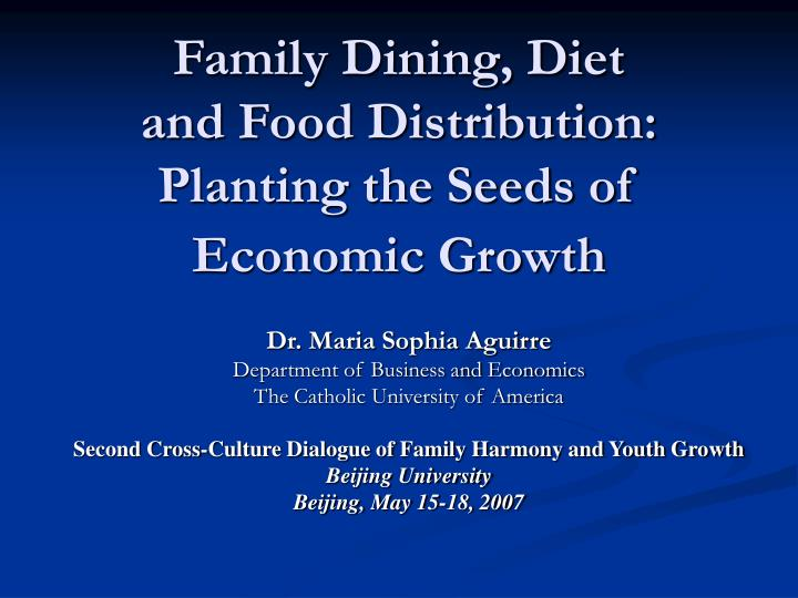 Family dining diet and food distribution planting the seeds of economic growth