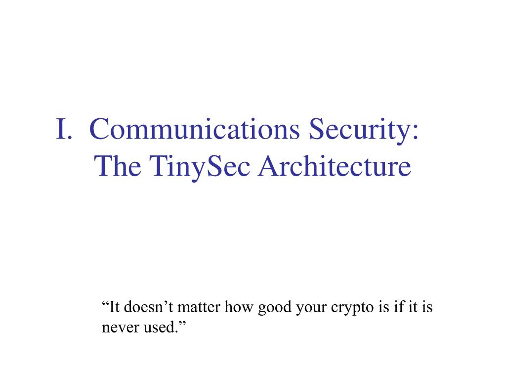 I.  Communications Security: