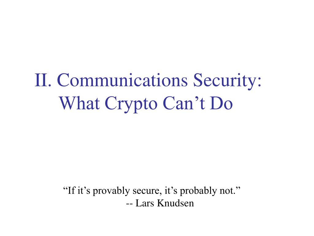 II. Communications Security:
