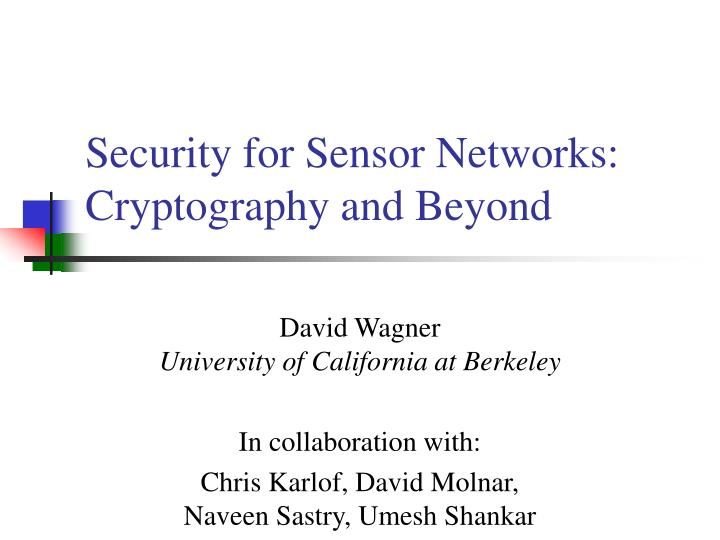 Security for sensor networks cryptography and beyond l.jpg