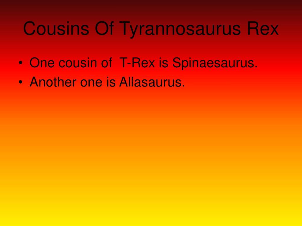 Cousins Of Tyrannosaurus Rex