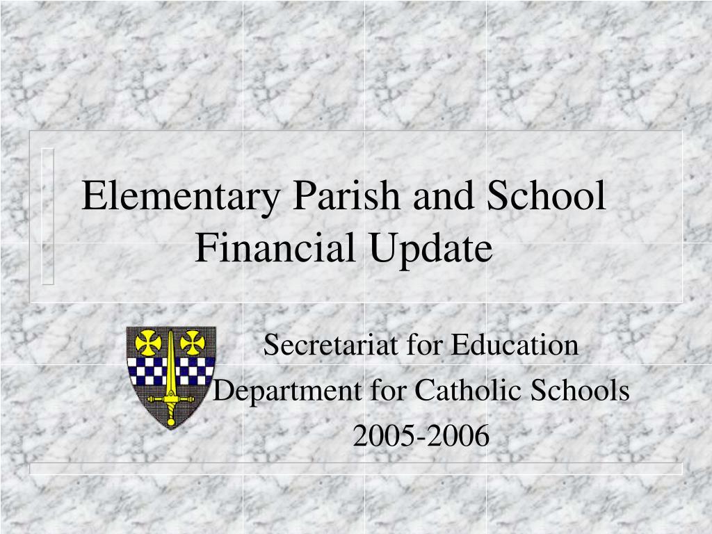 Elementary Parish and School Financial Update