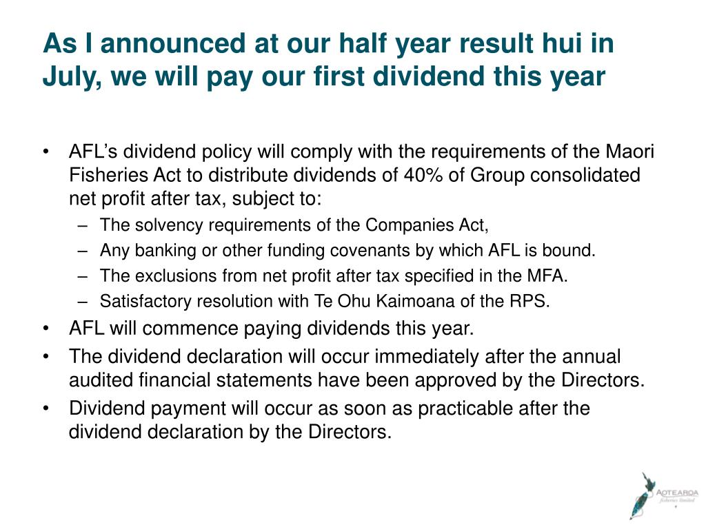 As I announced at our half year result hui in July, we will pay our first dividend this year