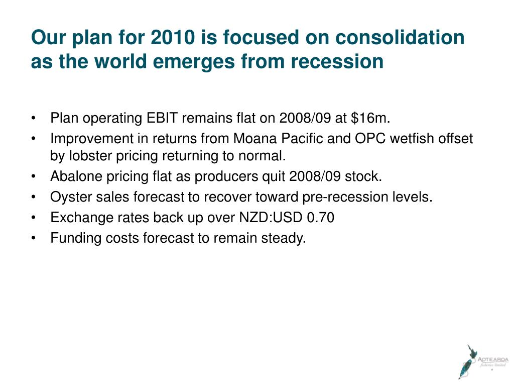 Our plan for 2010 is focused on consolidation as the world emerges from recession