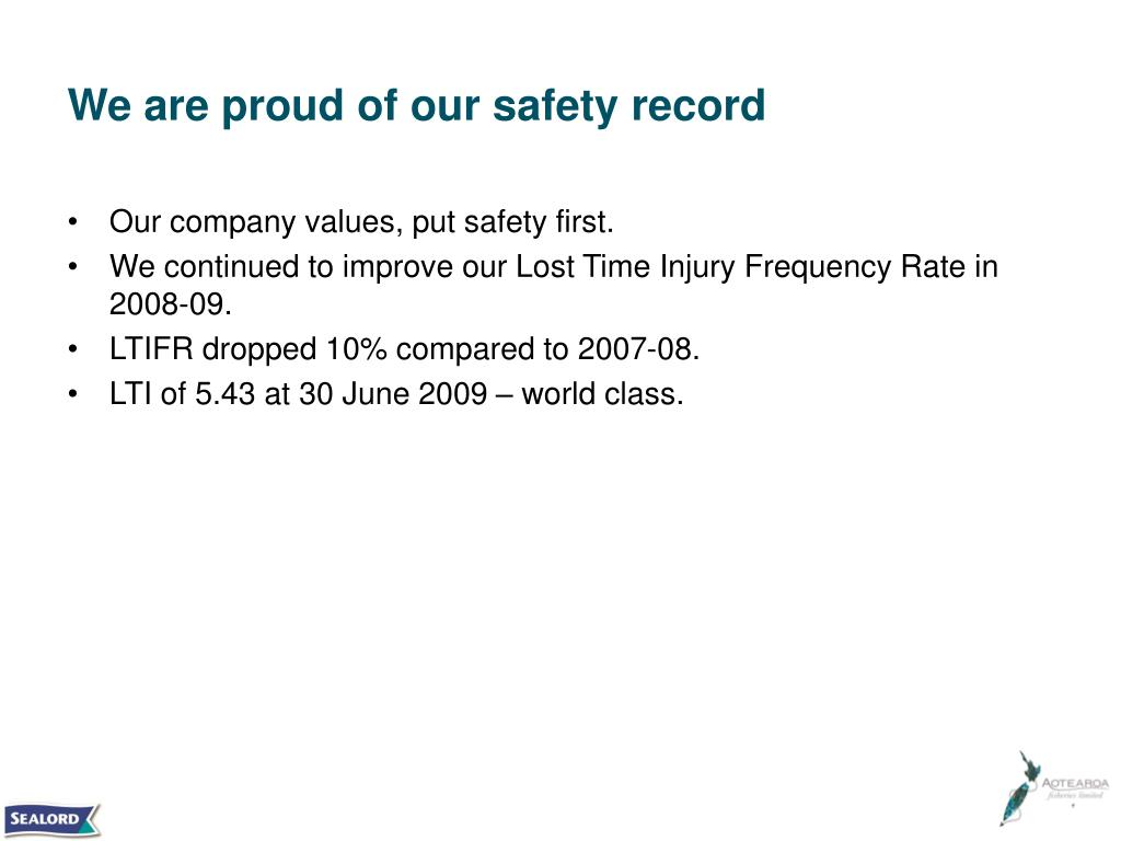 We are proud of our safety record