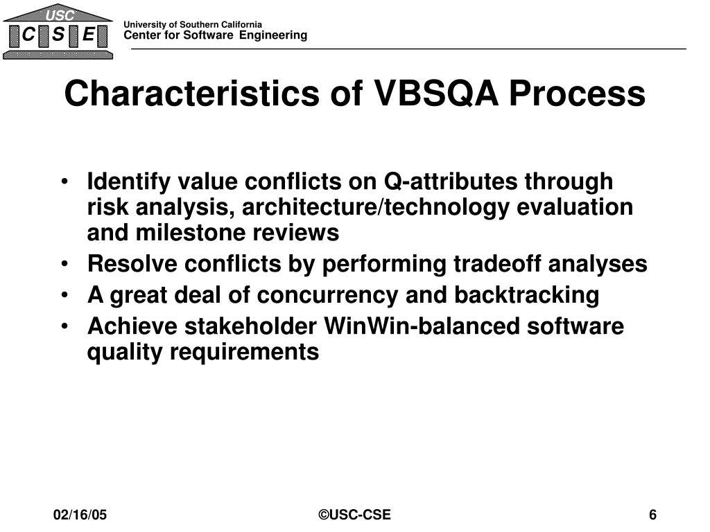 Characteristics of VBSQA Process