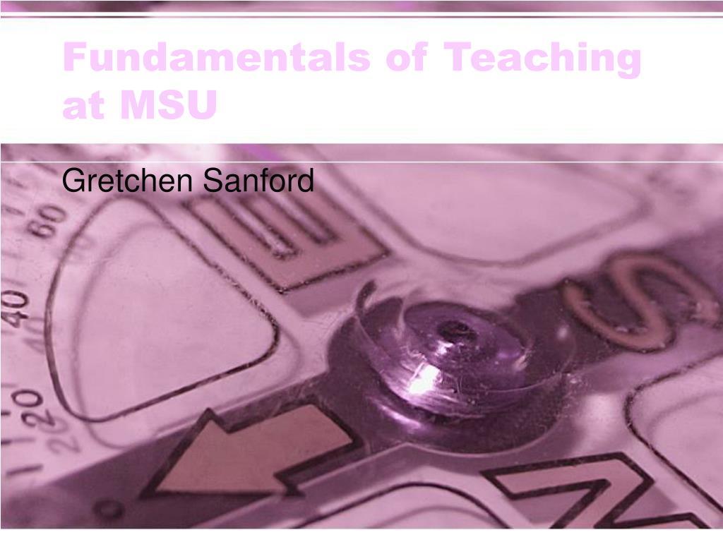 Fundamentals of Teaching at MSU