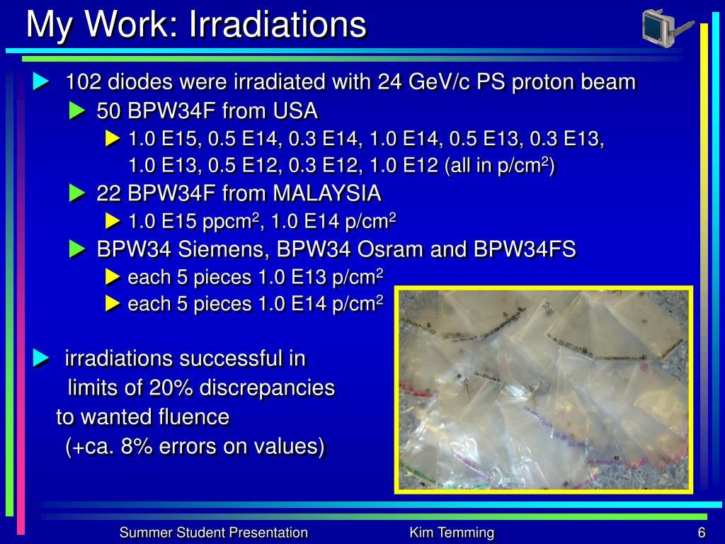 My Work: Irradiations