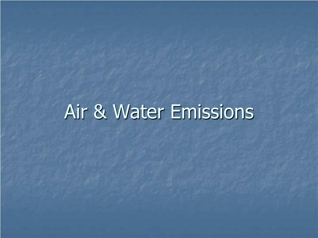 Air & Water Emissions