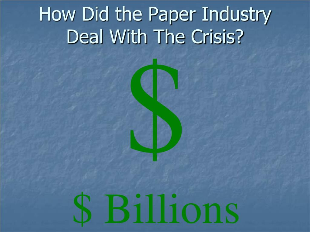 How Did the Paper Industry Deal With The Crisis?