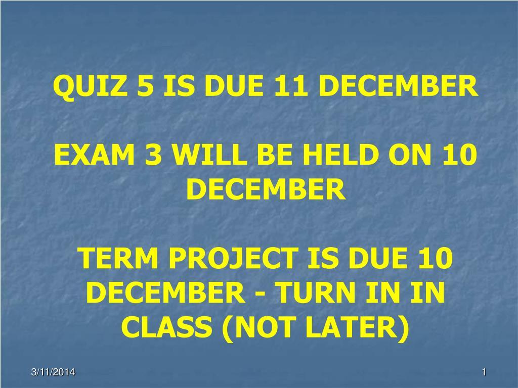 QUIZ 5 IS DUE 11 DECEMBER
