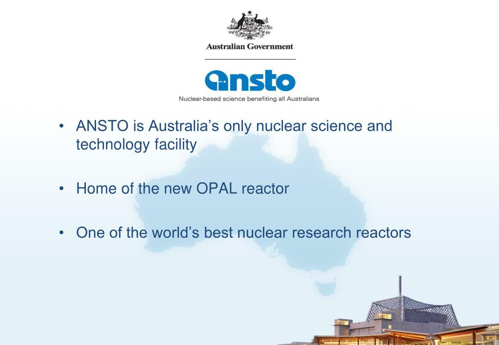 ANSTO is Australia's only nuclear science and technology facility