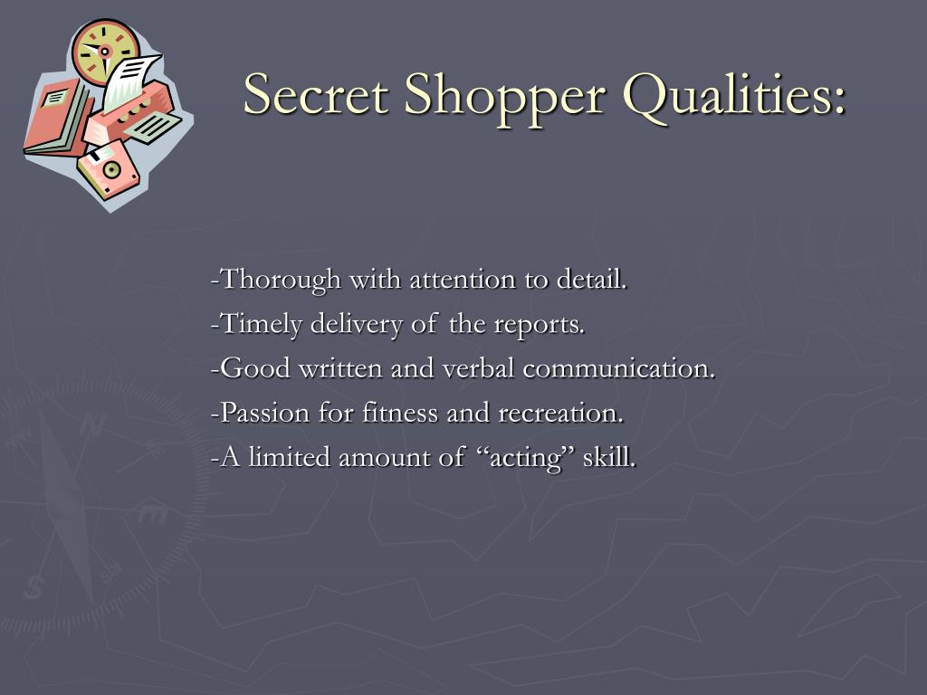 Secret Shopper Qualities: