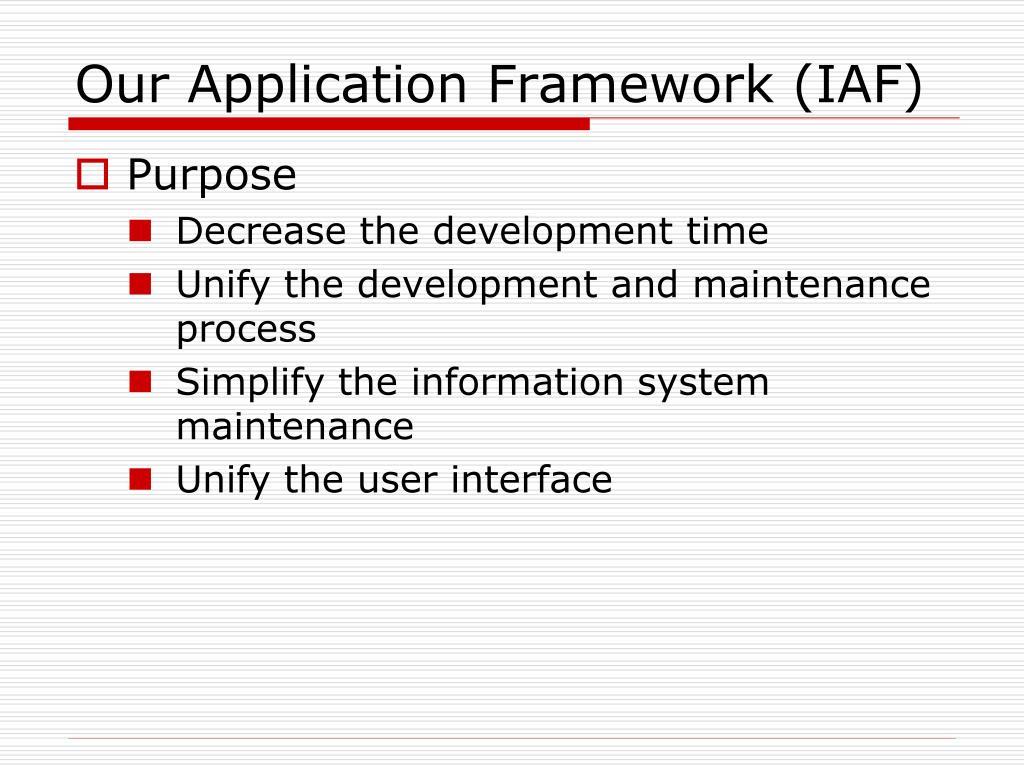 Our Application Framework (IAF)