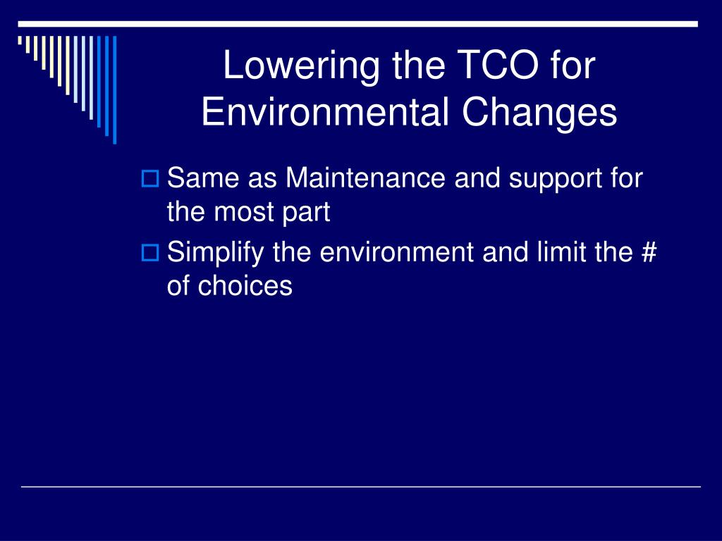 Lowering the TCO for Environmental Changes