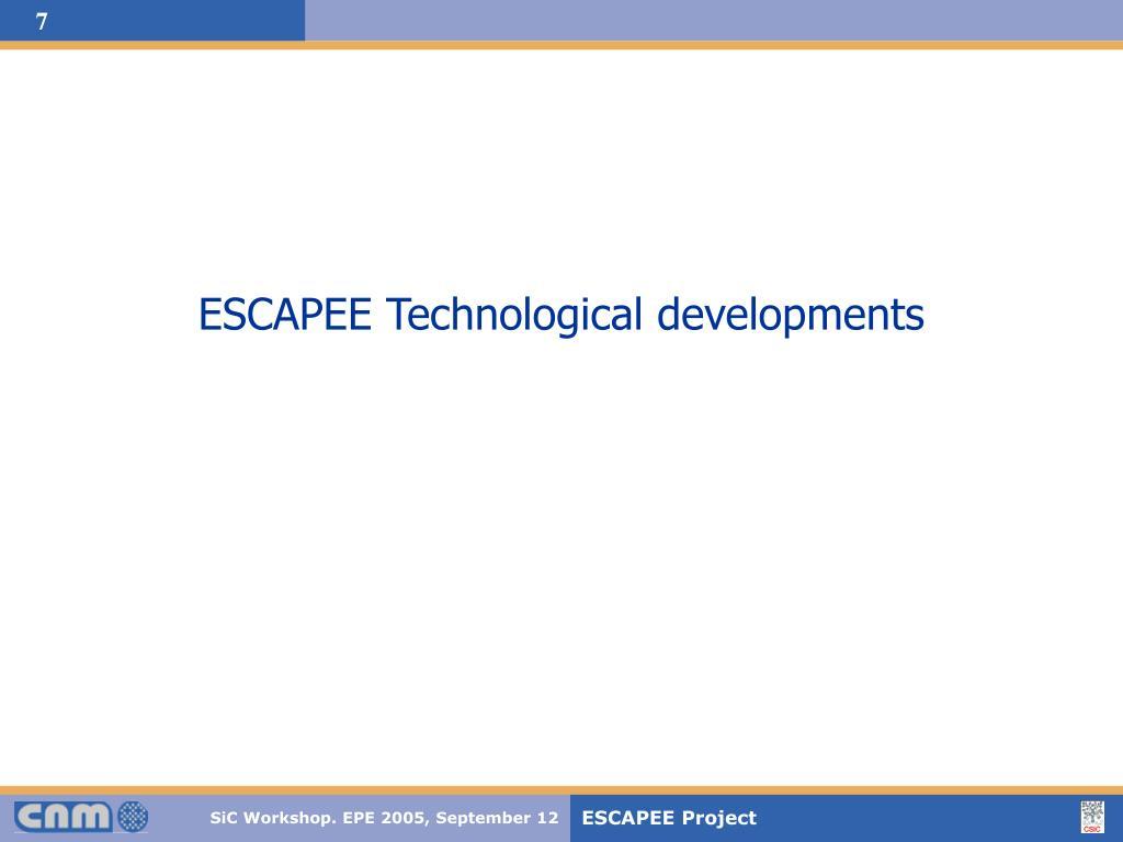 ESCAPEE Technological developments