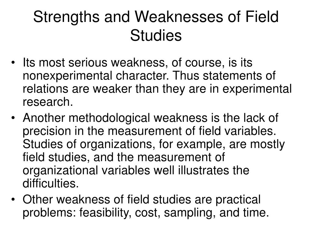 Strengths and Weaknesses of Field Studies